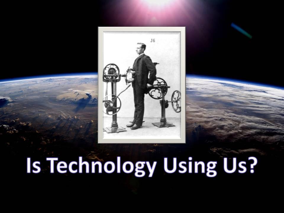 IsTechnologyUsingUs